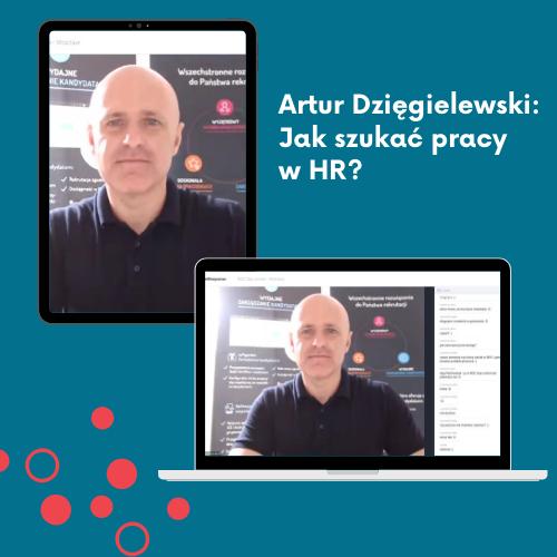Artur Dzięgielewski jak szukać pracy w HR